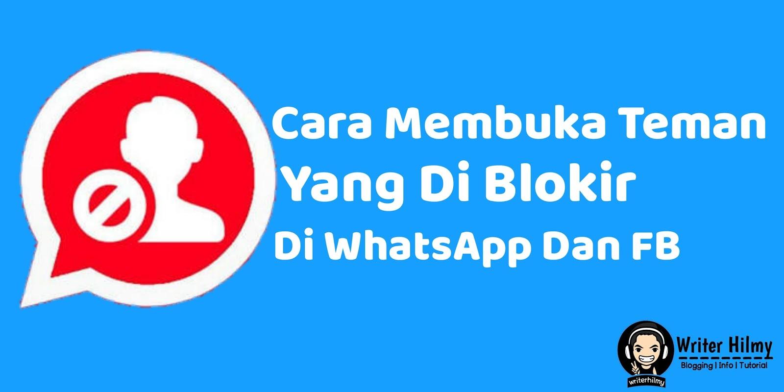 Cara Mudah Mengembalikan Teman Yang Diblokir Di Fb Dan Whatsapp
