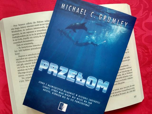 """Delfiny, wojsko i politycy, czyli recenzja powieści Michaela C. Grumleya pt. """"Przełom"""""""