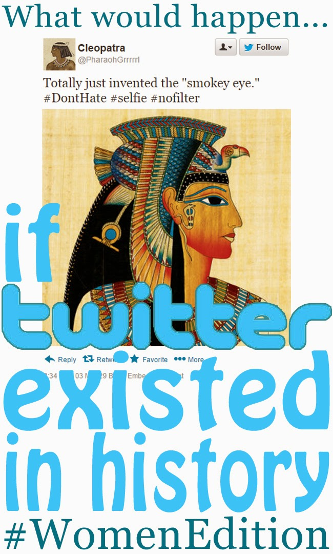If Twitter Existed In History, Women Edition article by Robyn Welling @RobynHTV