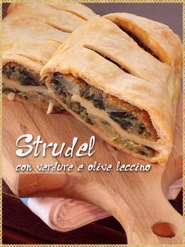 Strudel con verdure e olive leccino