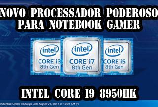 Processador Intel Core i9 8950HK avaliação análise