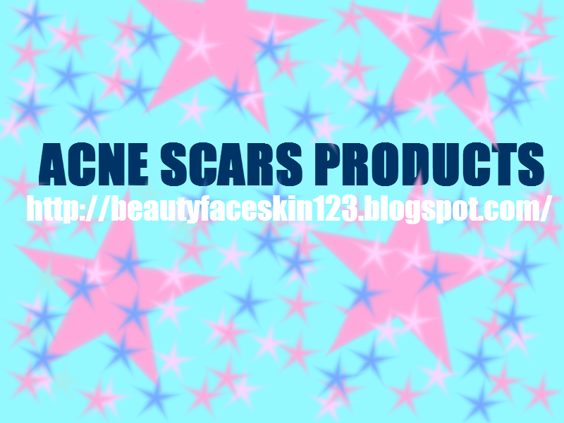 SKINCARE TIPS:ACNE SCARS PRODUCTS