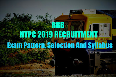 RRB NTPC 2019 Exam Pattern - Selection Process - Eligibility Criteria
