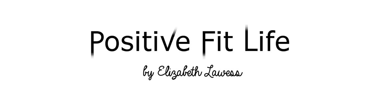 Positive Fit Life - Fit blog