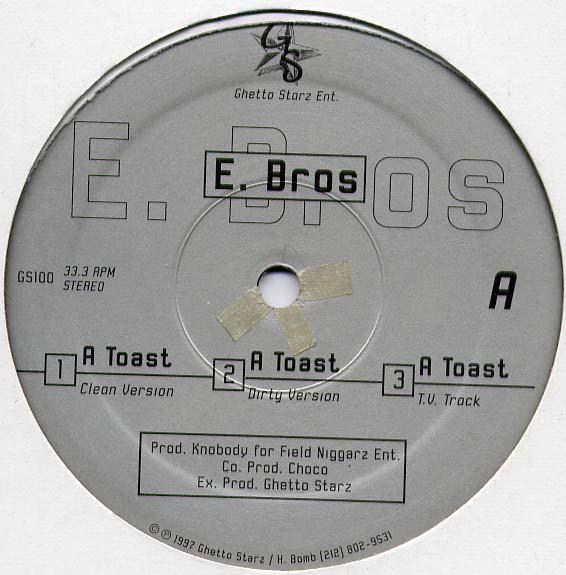"""Hip-Hop Nostalgia: E  Bros """"A Toast"""" 12"""" (1997)"""