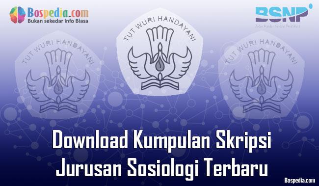Lengkap Download Kumpulan Skripsi Untuk Jurusan Sosiologi Terbaru Bospedia