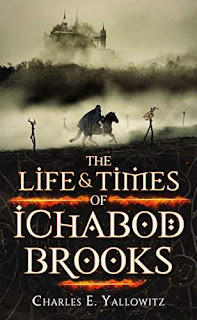 The Life & Times of Ichabod Brooks - a fantasy adventure short story collection by Charles E. Yallowitz