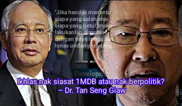 Ikhlas nak siasat 1MDB atau nak berpolitik? – Dr. Tan Seng Giaw