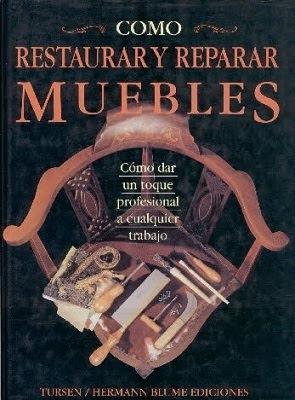 Cómo restaurar y reparar muebles