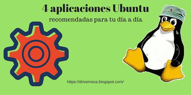 4 aplicaciones Ubuntu recomendadas para tu día a día