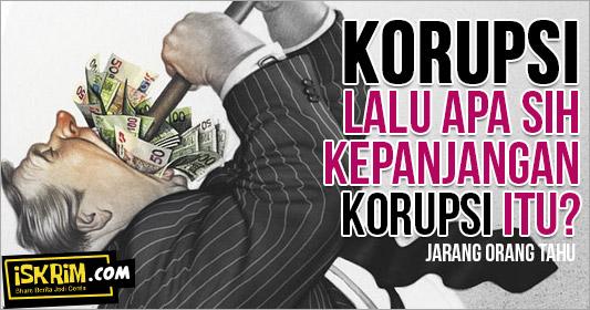 arti dan kepanjangan kata korupsi