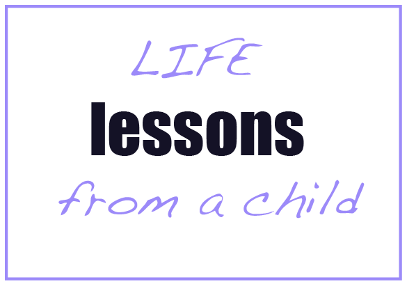 Life Lessons From a Child