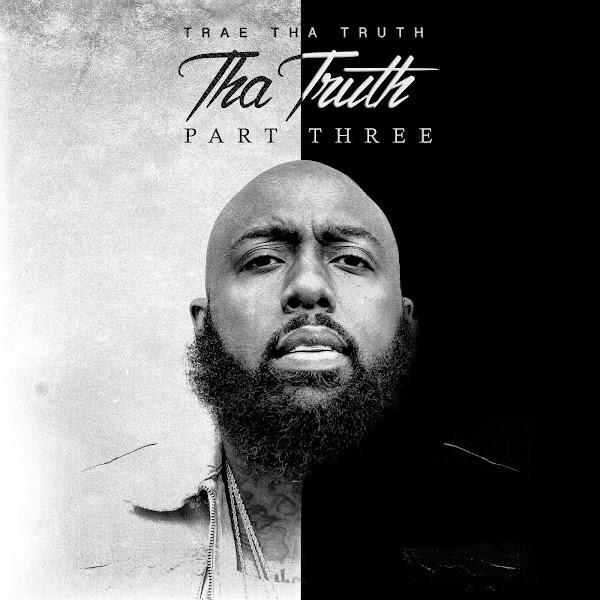 Trae tha Truth - Tha Truth, Pt. 3 Cover