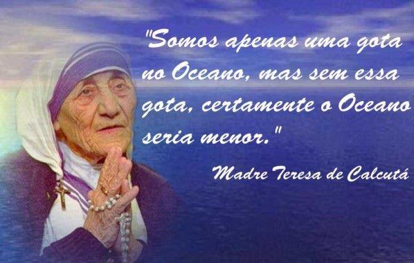Uma Gota No Oceano Madre Teresa: ILCE MARINHO: Madre Teresa De Calcutá- Somos Apenas Uma