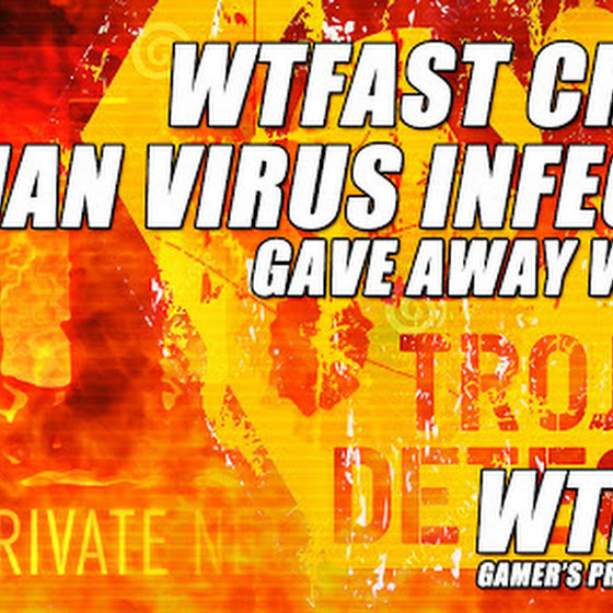 WTFast Crack ★ Shared By FronkY GameR Infected With A Trojan ★ Gave Away WTFast