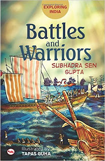 Books: Exploring India: Battles and Warriors by Subhadra Sen (Age: 10+ years)