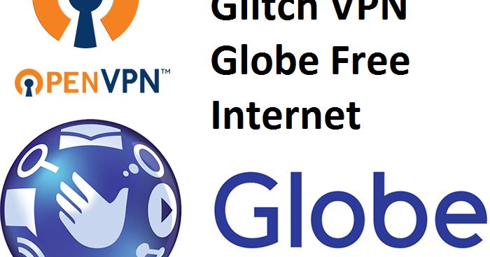 Glitch VPN Globe Internet | Pinoytut