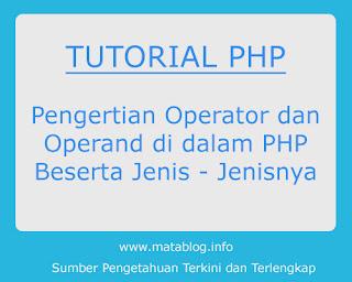 Pengertian Operator dan Operand di PHP dengan Jenis-Jenisnya