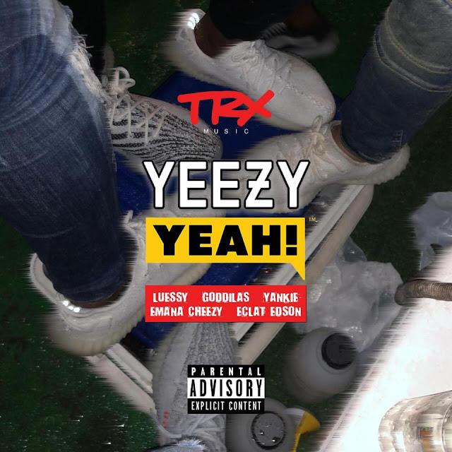 Luessy - Yeezy Yeah (feat. GodGilas, Yankie, Emana Cheezy & Éclat Edson)