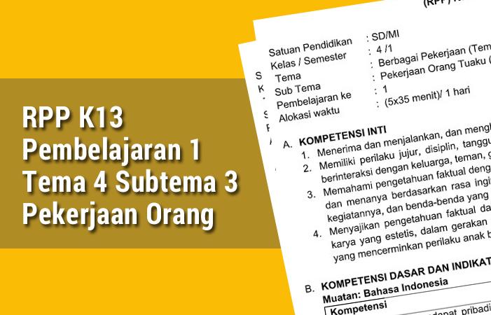 RPP K13 Pembelajaran 1 Tema 4 Subtema 3 Pekerjaan Orang Tuaku