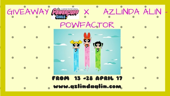 SENARAI PESERTA GIVEAWAY POWERPUFF GIRLS X AZLINDA ALIN POWFACTOR