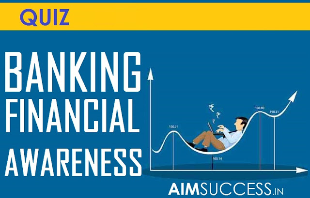 Banking Awareness MCQs for SBI PO/Clerk 2018: 22 May