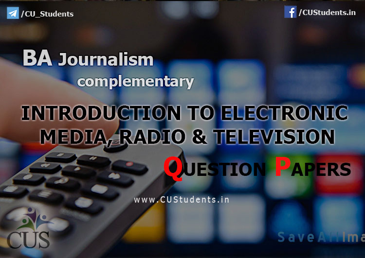 BA Journalism Complementary Introduction to Electronic Media and Radio and Television Previous Question Papers