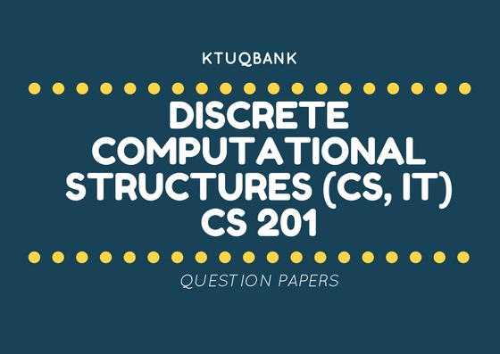 Discrete Computational Structures | CS201 | Question Papers (2015 batch)