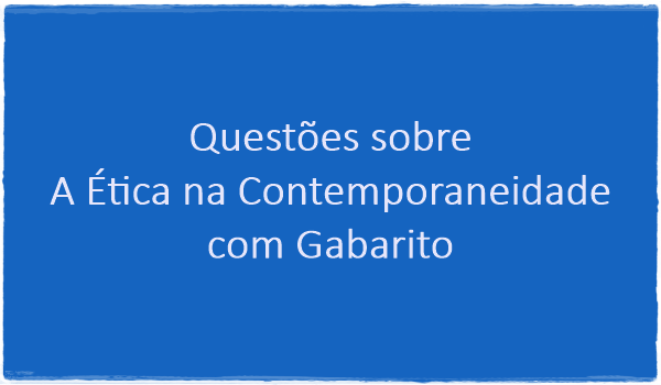 questoes-etica-na-contemporaneidade-com-gabarito