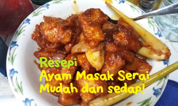 resepi ayam masak serai mudah sihat cantik Resepi Ayam Masak Negro Enak dan Mudah