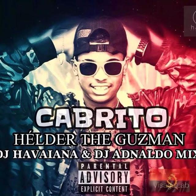 Cabrito, é o titulo da nova música de Hélder The Guzman com Dj Havaiana, Dj Adnaldo Mix & Dj Kapiro Jr.