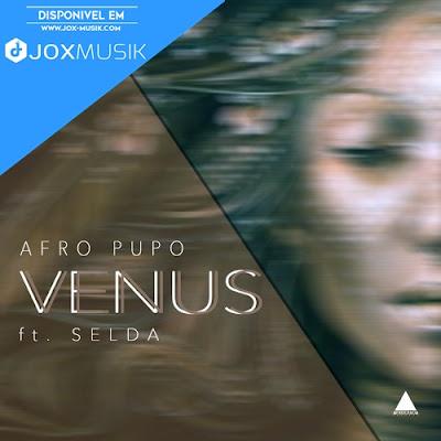 Cover of single Afro Pupo - Venus (ft. Selda) download musica