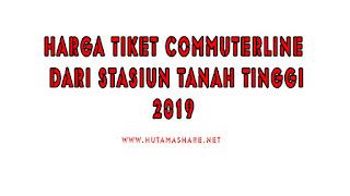 Harga Tiket Commuterline Dari Stasiun Tanah Tinggi Terbaru 2019