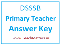 DSSSB Primary Teacher Answer Key 2018 PRT Question Papers
