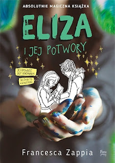 """""""Eliza i jej potwory"""" Francesca Zappia"""