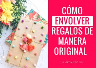 Cómo envolver regalos de forma original y fáci