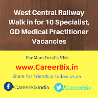 West Central Railway Walk in for 10 Specialist, GD Medical Practitioner Vacancies