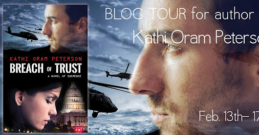 Breach of Trust by Kathi Oram Peterson ( Blog Tour with Giveaway)
