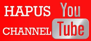 Cara Menghapus Channel Youtube yang ke Suspend