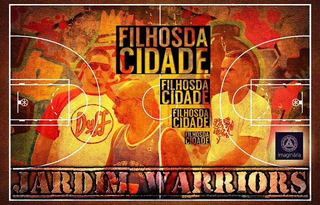 Conheça Jardim Warriors, do grupo Filhos da Cidade !