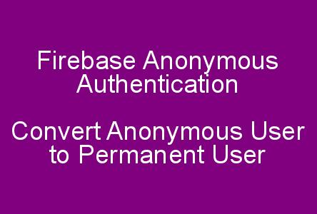 Authenticate with Firebase Anonymously on iOS | Convert Anonymous User to Permanent User in iOS - swift 4
