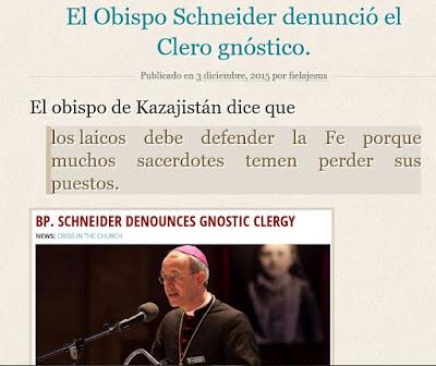 https://enraizadosencristo.wordpress.com/2015/12/03/el-obispo-schneider-denuncio-el-clero-gnostico/