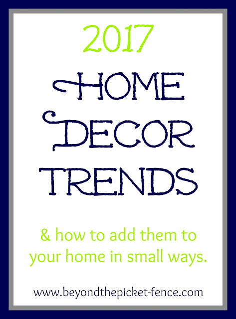 2017 home decor trends and easy ways to add them to your home