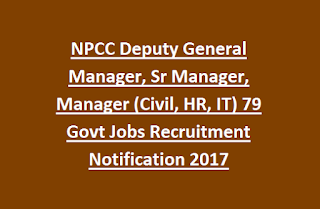 NPCC Deputy General Manager, Sr Manager, Manager (Civil, HR, IT) 79 Govt Jobs Recruitment Notification 2017
