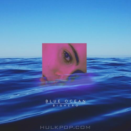 Bighero – Blue Ocean – Single