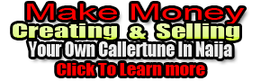 Learn How To Create & Sell Your Own Caller Tune In Naija