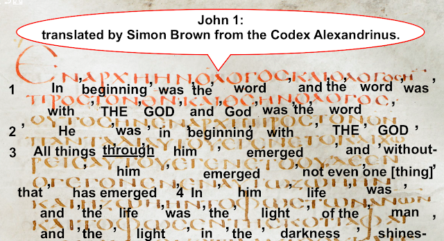 John 1: translated by Simon Brown from the Codex Alexandrinus.