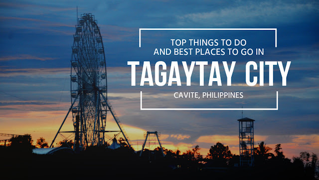 Top 10 Things To Do and See in Tagaytay City DIY Itinerary Travel Blogs