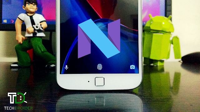 Android N Nougat for Moto G4 /Plus /Play: News , Release date and more