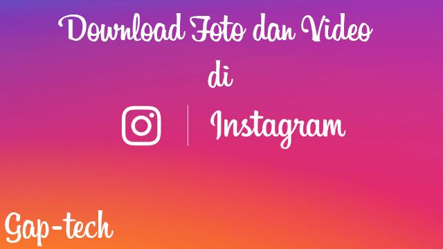 Cara Download foto dan Video Instagram di PC tanpa Aplikasi
